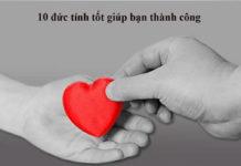 10 đức tính tốt giúp bạn thành công