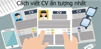 CV là gì? Cách viết CV ấn tượng nhất